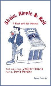 Shake, Ripple & Roll: A Rock and Roll Musical