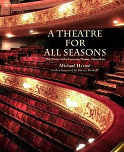 A Theatre for All Seasons: The History of the Everyman Theatre, Cheltenham