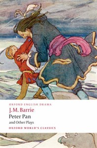 J.M. Barrie: Peter Pan and Other Plays ('Admirable Crichton', 'Peter Pan', 'When Wendy Grew Up', 'What Every Woman Knows', 'Mary Rose')