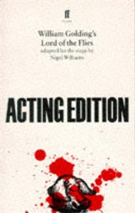 William Golding's Lord of the Flies: Adapted for the Stage by Nigel Williams