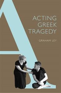 Acting Greek Tragedy