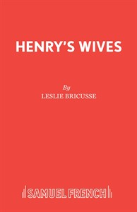 Henry's Wives (The Much-Married Musical)