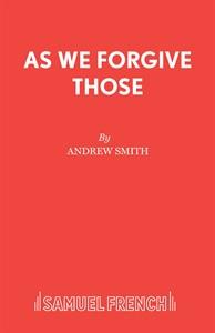 As We Forgive Those