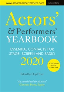 Actors' and Performers' Yearbook 2020 : Essential Contacts for Stage, Screen and Radio