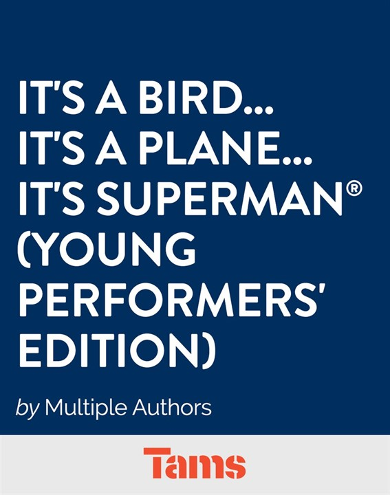 It'saBird… It'saPlane… It'sSuperman® (Young Performers' Edition)