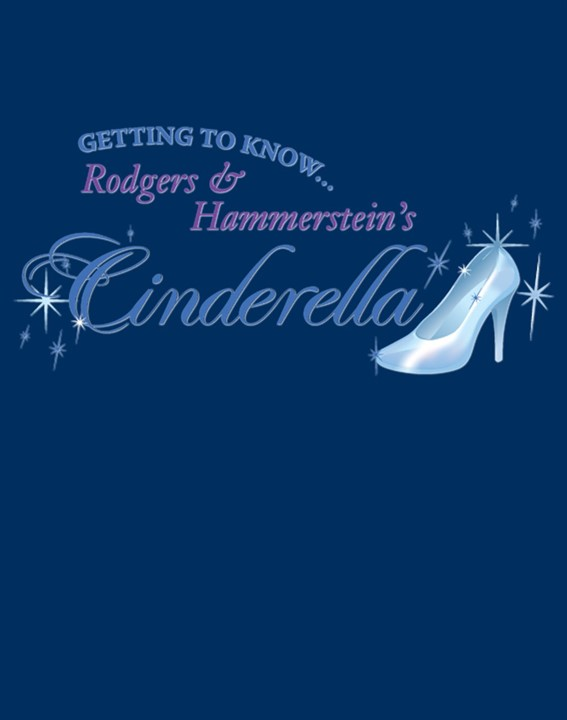Getting to Know… Rodgers & Hammerstein's Cinderella