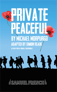 Private Peaceful : A Play For A Small Ensemble