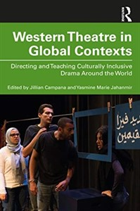 Western Theatre in Global Contexts : Directing and Teaching Culturally Inclusive Drama Around the World
