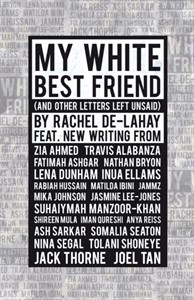 My White Best Friend : (And Other Letters Left Unsaid)