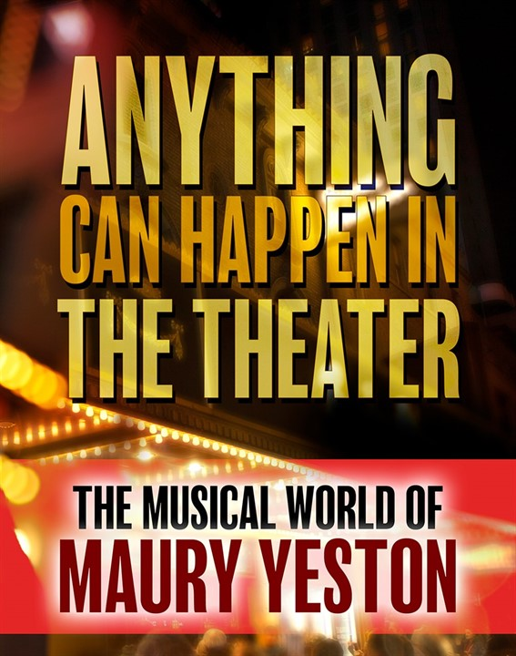 Anything Can Happen in the Theater: The Musical World of Maury Yeston