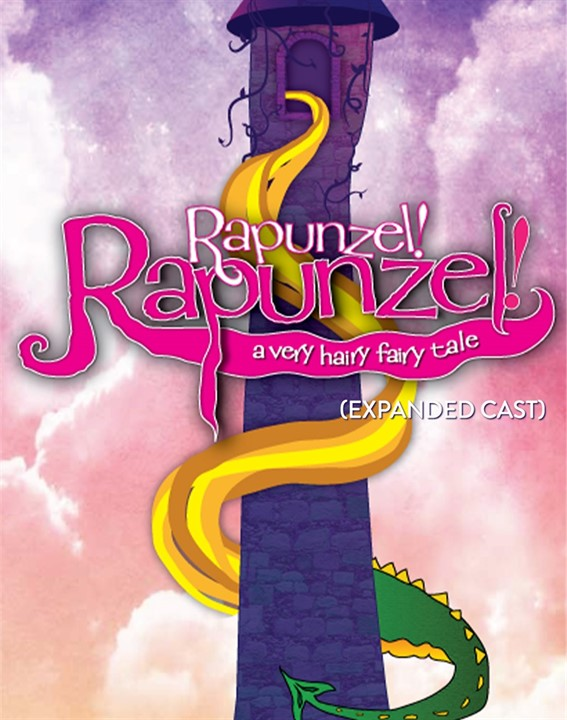 Rapunzel! Rapunzel! A Very Hairy Fairy Tale (Expanded Cast)