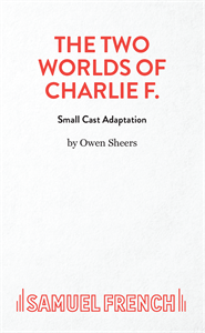 The Two Worlds of Charlie F (small cast adaptation)